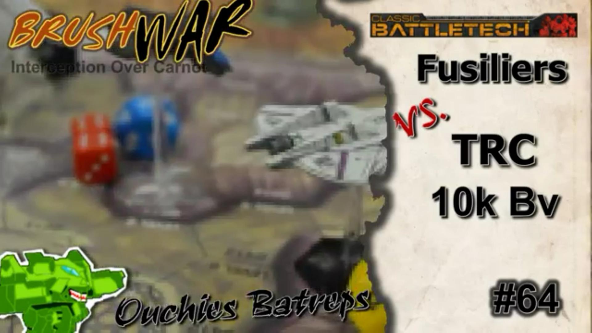 #64 Fusiliers vs. TRC